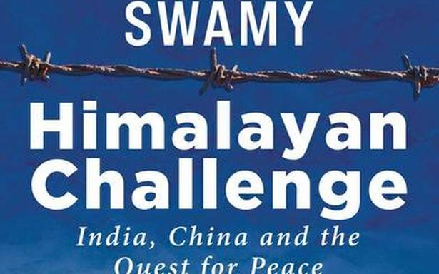 'Himalayan Challenge: India, China and the Quest for Peace' review: The search for a new modus vivendi with China