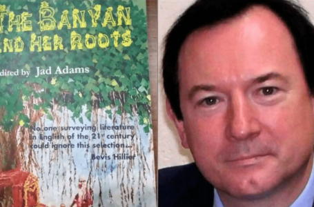 Jad Adams' anthology 'The Banyan and Her Roots' features tales by Indian writers